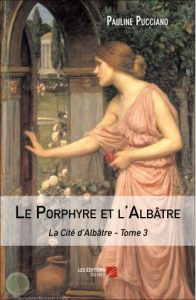le-porphyre-et-l-albatre-pauline-pucciano